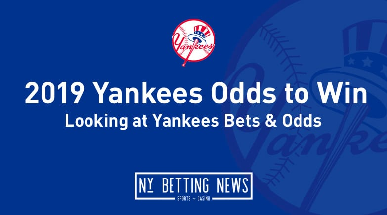 2019 Yankees Odds to Win