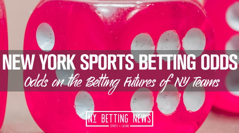 Sports Betting Odds: Future Odds for NY & CA Teams